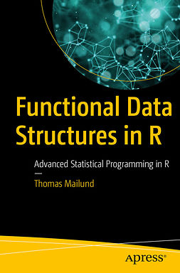 Mailund, Thomas - Functional Data Structures in R, ebook