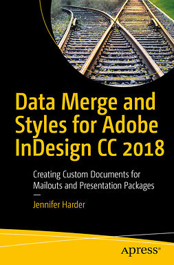 Harder, Jennifer - Data Merge and Styles for Adobe InDesign CC 2018, e-bok