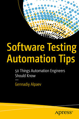 Alpaev, Gennadiy - Software Testing Automation Tips, e-kirja