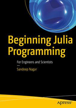 Nagar, Sandeep - Beginning Julia Programming, e-kirja