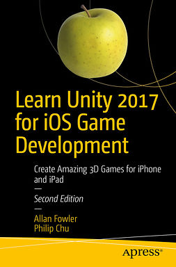 Chu, Philip - Learn Unity 2017 for iOS Game Development, ebook