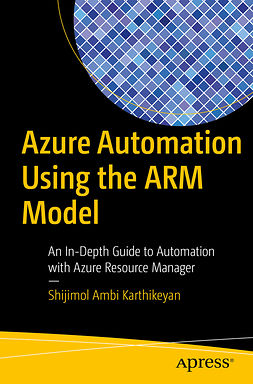 Karthikeyan, Shijimol  Ambi - Azure Automation Using the ARM Model, ebook