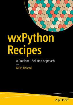 Driscoll, Mike - wxPython Recipes, ebook
