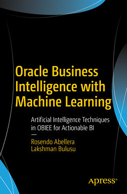 Abellera, Rosendo - Oracle Business Intelligence with Machine Learning, e-bok