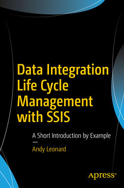Leonard, Andy - Data Integration Life Cycle Management with SSIS, e-kirja
