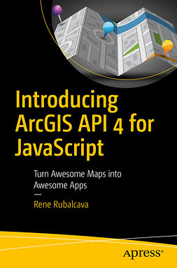 Rubalcava, Rene - Introducing ArcGIS API 4 for JavaScript, e-kirja