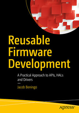 Beningo, Jacob - Reusable Firmware Development, ebook