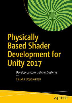 Doppioslash, Claudia - Physically Based Shader Development for Unity 2017, ebook