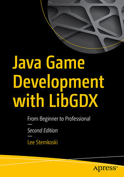 Stemkoski, Lee - Java Game Development with LibGDX, e-kirja