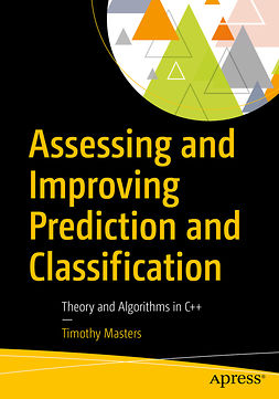 Masters, Timothy - Assessing and Improving Prediction and Classification, ebook