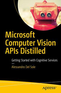 Sole, Alessandro Del - Microsoft Computer Vision APIs Distilled, ebook