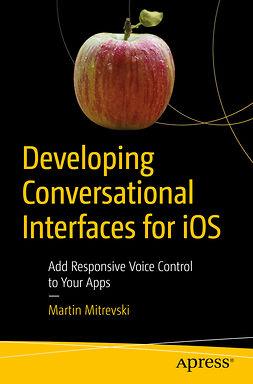 Mitrevski, Martin - Developing Conversational Interfaces for iOS, ebook