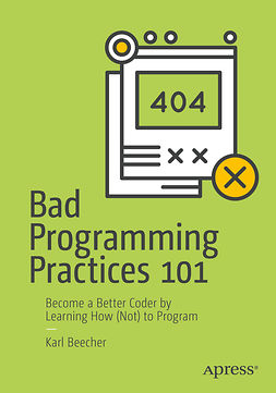Beecher, Karl - Bad Programming Practices 101, ebook