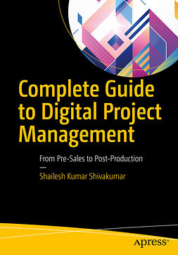 Shivakumar, Shailesh Kumar - Complete Guide to Digital Project Management, ebook