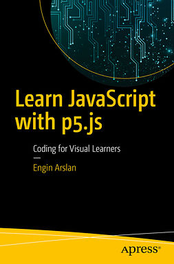 Arslan, Engin - Learn JavaScript with p5.js, e-bok