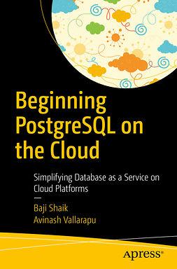 Shaik, Baji - Beginning PostgreSQL on the Cloud, ebook