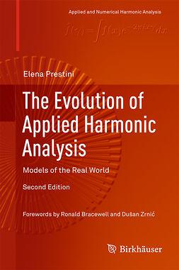 Prestini, Elena - The Evolution of Applied Harmonic Analysis, ebook