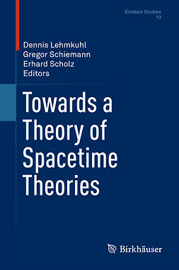 Lehmkuhl, Dennis - Towards a Theory of Spacetime Theories, ebook