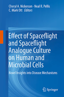 Nickerson, Cheryl A. - Effect of Spaceflight and Spaceflight Analogue Culture on Human and Microbial Cells, ebook