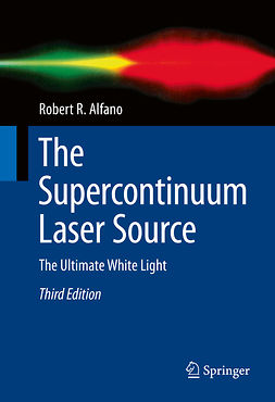 Alfano, Robert R. - The Supercontinuum Laser Source, ebook