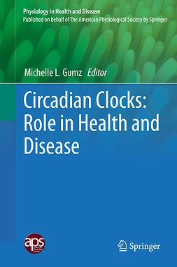 Gumz, Michelle L. - Circadian Clocks: Role in Health and Disease, ebook
