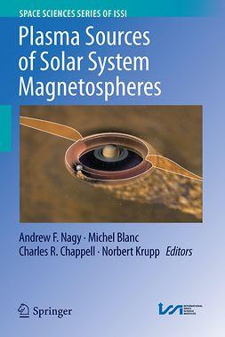 Blanc, Michel - Plasma Sources of Solar System Magnetospheres, e-bok