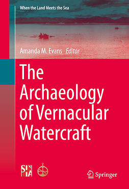 Evans, Amanda M. - The Archaeology of Vernacular Watercraft, ebook