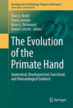 Kivell, Tracy L. - The Evolution of the Primate Hand, ebook