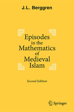 Berggren, J.L. - Episodes in the Mathematics of Medieval Islam, e-bok