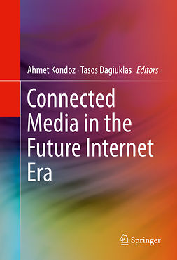 Dagiuklas, Tasos - Connected Media in the Future Internet Era, e-kirja