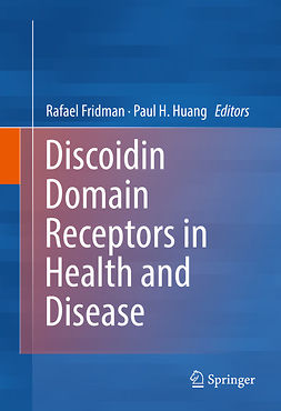 Fridman, Rafael - Discoidin Domain Receptors in Health and Disease, ebook