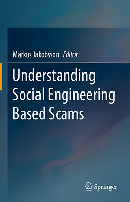 Jakobsson, Markus - Understanding Social Engineering Based Scams, ebook