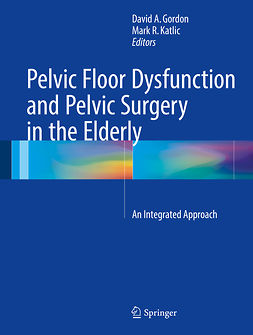 Gordon, David A. - Pelvic Floor Dysfunction and Pelvic Surgery in the Elderly, e-kirja