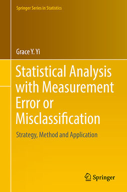 Yi, Grace Y. - Statistical Analysis with Measurement Error or Misclassification, ebook