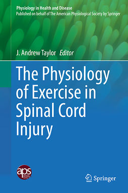 Taylor, J. Andrew - The Physiology of Exercise in Spinal Cord Injury, e-kirja
