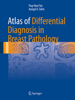 Sahin, Aysegul A. - Atlas of Differential Diagnosis in Breast Pathology, e-kirja