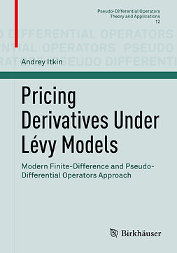 Itkin, Andrey - Pricing Derivatives Under Lévy Models, ebook