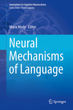 Mody, Maria - Neural Mechanisms of Language, ebook