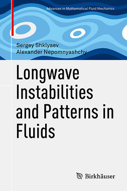 Nepomnyashchy, Alexander - Longwave Instabilities and Patterns in Fluids, ebook
