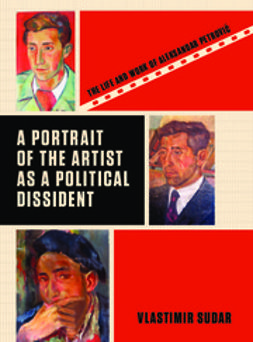 Sudar, Vlastimir - A Portrait of the Artist as a Political Dissident, e-bok