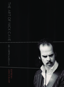 Baker, John H. - The Art of Nick Cave, e-kirja