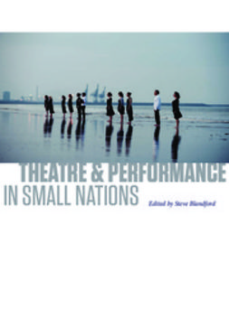 Blandford, Steve - Theatre & Performance in Small Nations, ebook