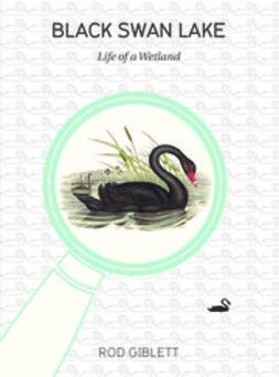 Giblett, Rod - Black Swan Lake, e-bok