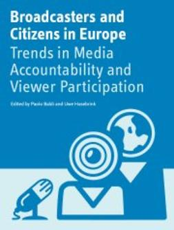 Baldi, Paolo  - Broadcasters and Citizens in Europe; Trends in Media Accountability and Viewer Participation, ebook