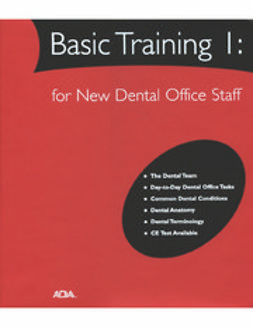American Dental Association, ADA - Basic Training I: For New Dental Office Staff, ebook
