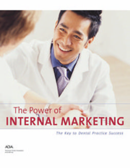 American Dental Association, ADA - The Power of Internal Marketing, e-kirja