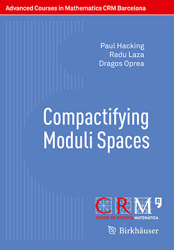 Hacking, Paul - Compactifying Moduli Spaces, ebook