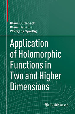 Gürlebeck, Klaus - Application of Holomorphic Functions in Two and Higher Dimensions, ebook