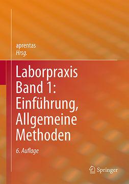 aprentas - Laborpraxis Band 1: Einführung, Allgemeine Methoden, ebook