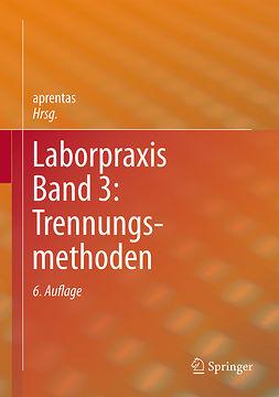 aprentas,  - Laborpraxis Band 3: Trennungsmethoden, ebook